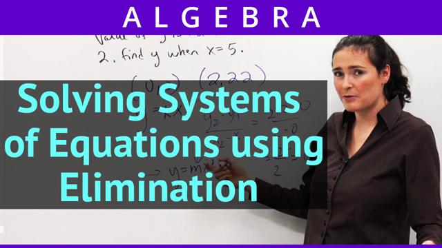 Solving Systems of Equations using Elimination - Math Videos by ...
