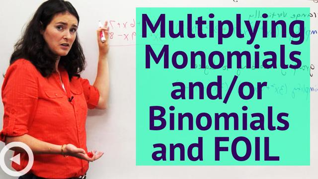 Multiplying Monomials and/or Binomials and FOIL - Concept