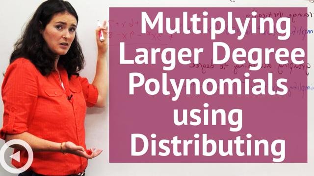 Multiplying Larger Degree Polynomials using Distributing - Concept