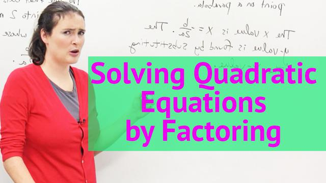 Solving Quadratic Equations by Factoring - Concept