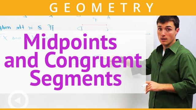 Midpoints and Congruent Segments - Concept