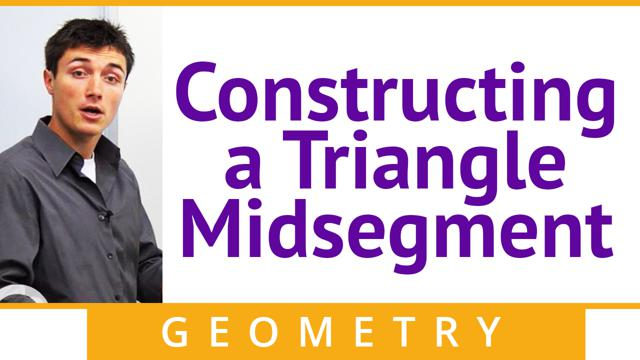Constructing a Triangle Midsegment - Concept