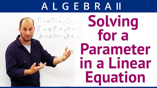 Solving for a Parameter in a Linear Equation - Concept