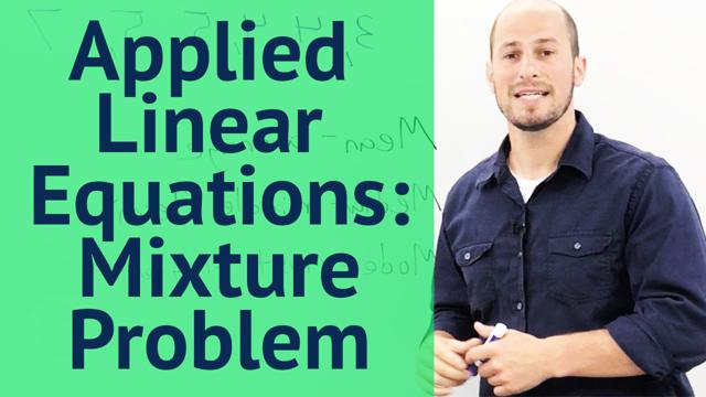 Applied Linear Equations: Mixture Problem - Concept