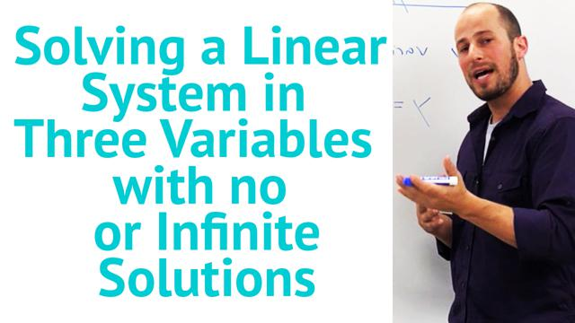 Solving a Linear System in Three Variables with no or Infinite Solutions - Concept