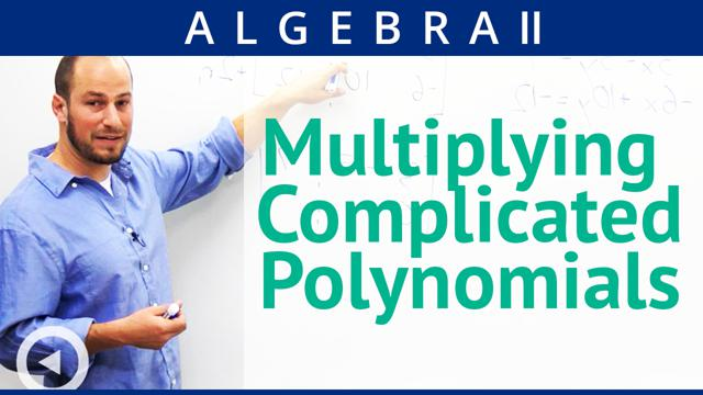 Multiplying Complicated Polynomials - Concept