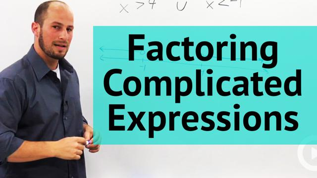 Factoring Complicated Expressions - Concept