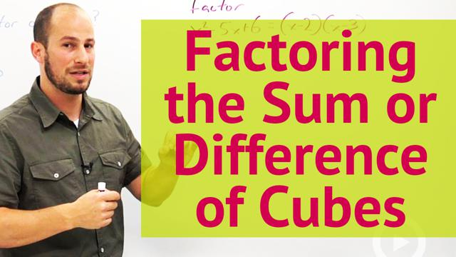 Factoring the Sum or Difference of Cubes - Concept