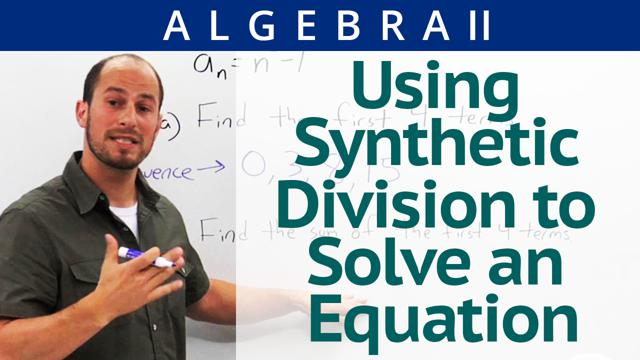 Using Synthetic Division to Solve an Equation - Concept