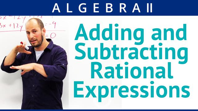 Adding and Subtracting Rational Expressions - Concept