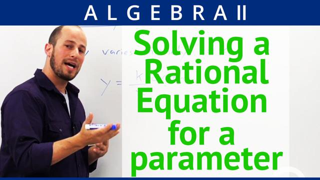 Solving a Rational Equation for a parameter - Concept