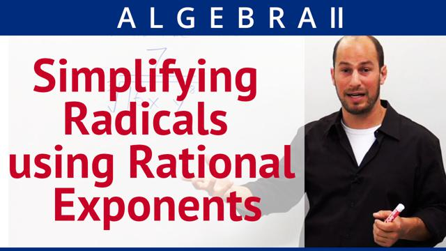 Simplifying Radicals using Rational Exponents - Concept