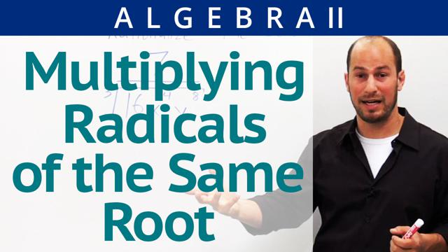 Multiplying Radicals of the Same Root - Concept