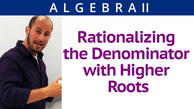Rationalizing the Denominator with Higher Roots - Concept
