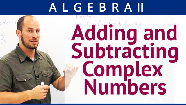 Adding and Subtracting Complex Numbers - Concept