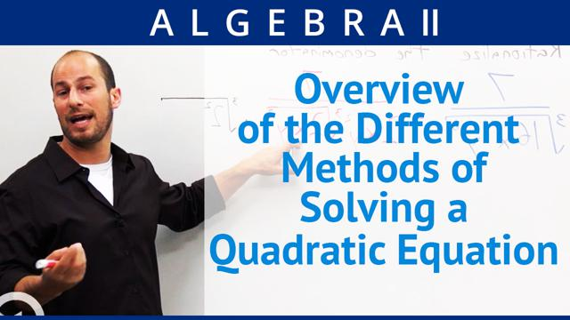 Overview of the Different Methods of Solving a Quadratic Equation - Concept