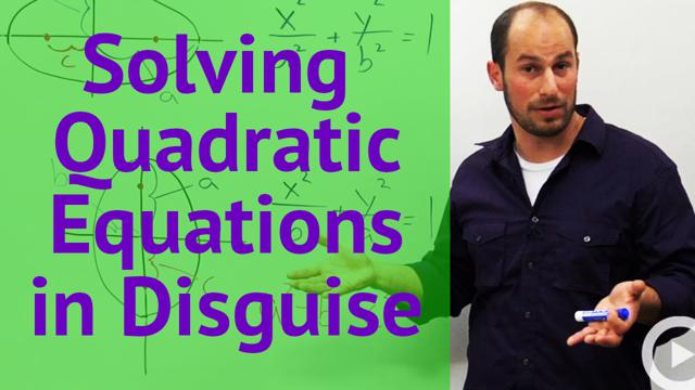 Solving Quadratic Equations in Disguise - Concept
