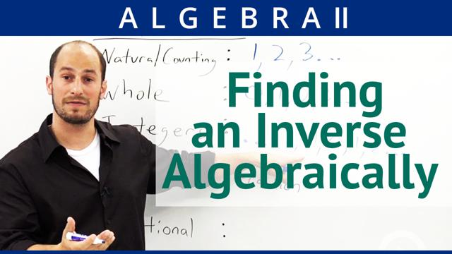 Finding an Inverse Algebraically - Concept