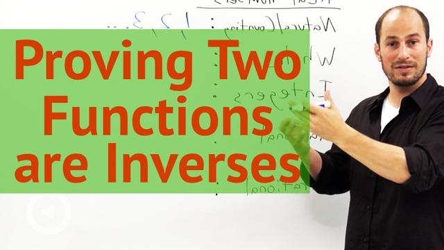 Proving Two Functions are Inverses - Concept