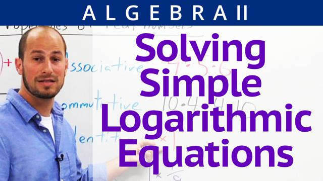 Solving Simple Logarithmic Equations - Concept