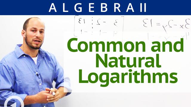 Common and Natural Logarithms - Concept