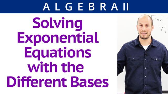 Solving Exponential Equations with the Different Bases - Concept