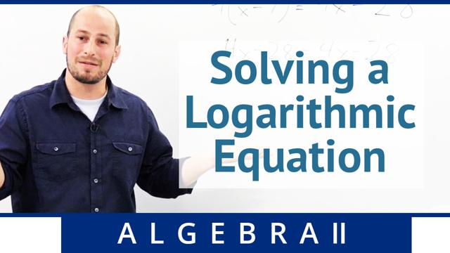 Solving a Logarithmic Equation - Concept