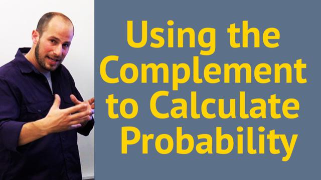 Using the Complement to Calculate Probability - Concept