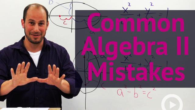 Common Algebra II Mistakes - Concept