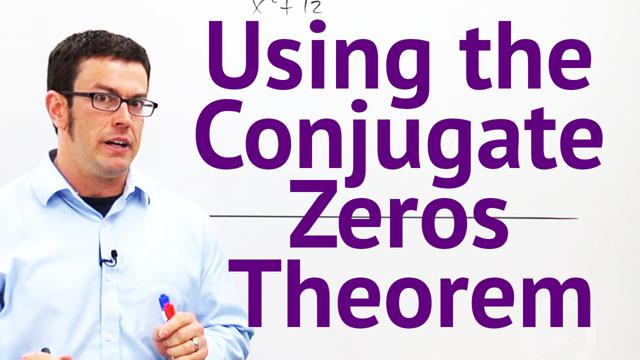 Using the Conjugate Zeros Theorem - Concept