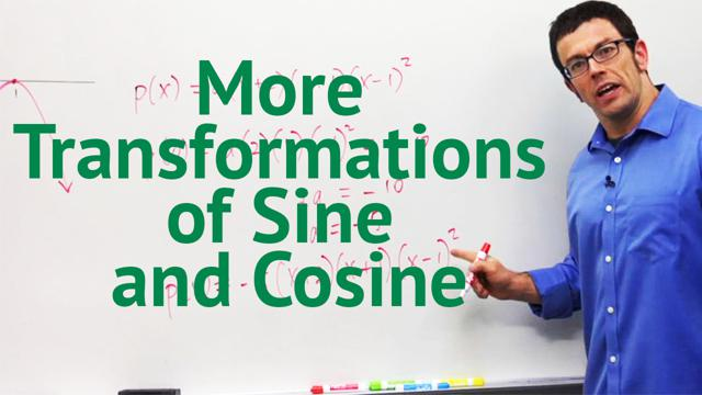 More Transformations of Sine and Cosine - Concept