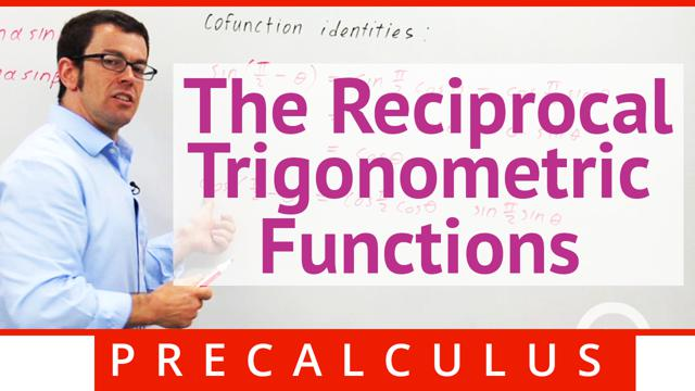 The Reciprocal Trigonometric Functions - Concept