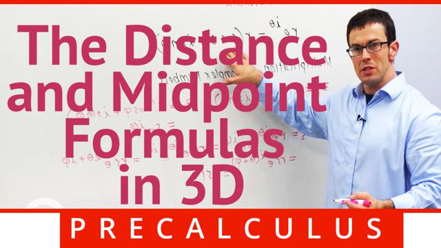 The Midpoint and Distance Formulas in 3D - Concept