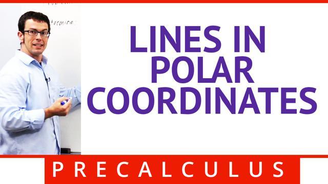 Lines in Polar Coordinates - Concept