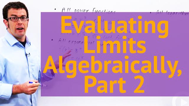 Evaluating Limits Algebraically, Part 2 - Concept