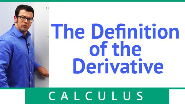 The Definition of the Derivative - Concept