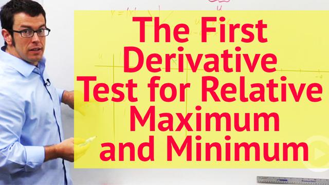 The First Derivative Test for Relative Maximum and Minimum - Concept
