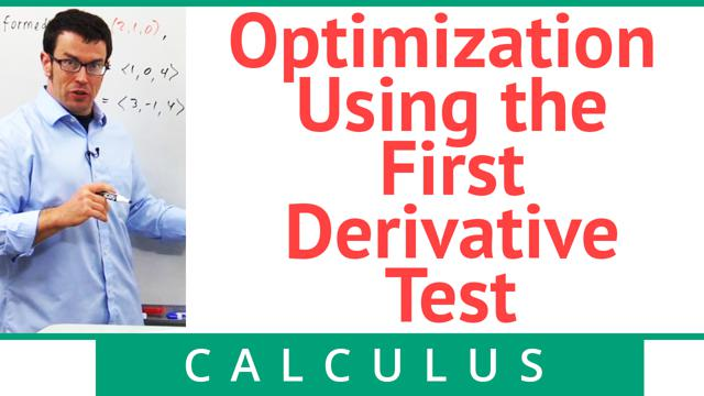 Optimization Using the First Derivative Test - Concept