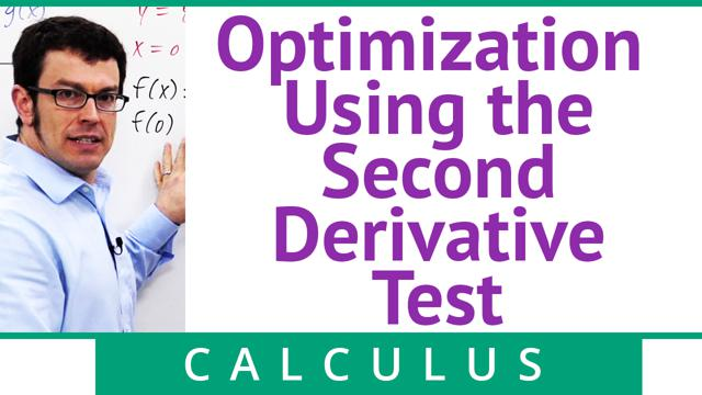 Optimization Using the Second Derivative Test - Concept