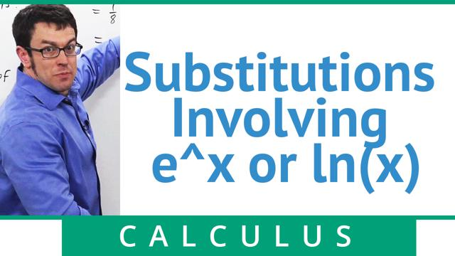 Substitutions Involving e^x or ln(x) - Concept
