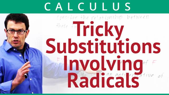 Tricky Substitutions Involving Radicals - Concept