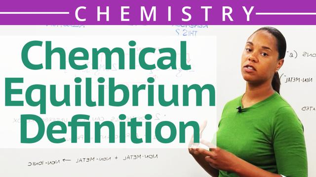 Chemical Equilibrium Definition - Concept - Chemistry Video